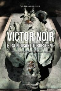 Victor Noir et son Gisant Turgescent : Martyr du Second Empire et Héros malgré lui